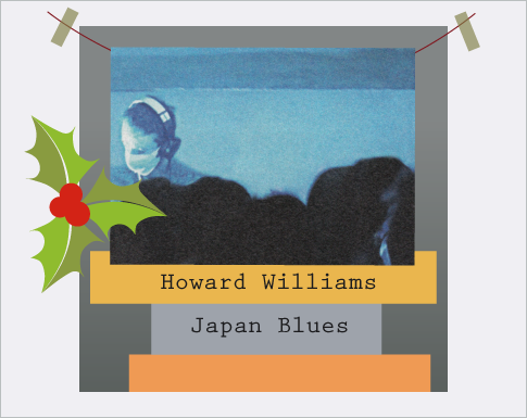 Howard Williams / Japan Blues
