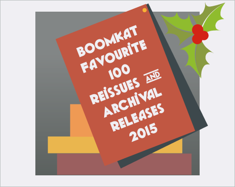 Boomkat 100 Favourite Reissues/Archival Releases 2015