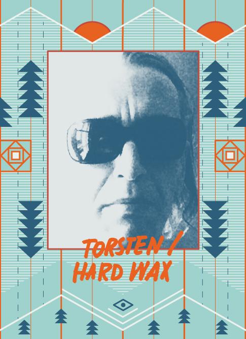 Torsten/Hard Wax 2018