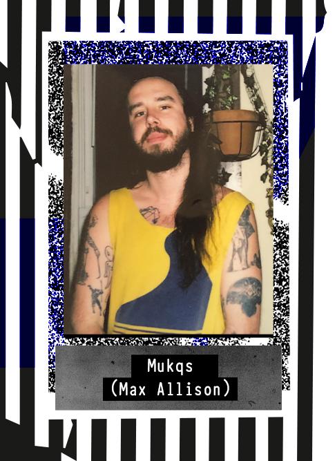 Mukqs (Max Allison) 2020