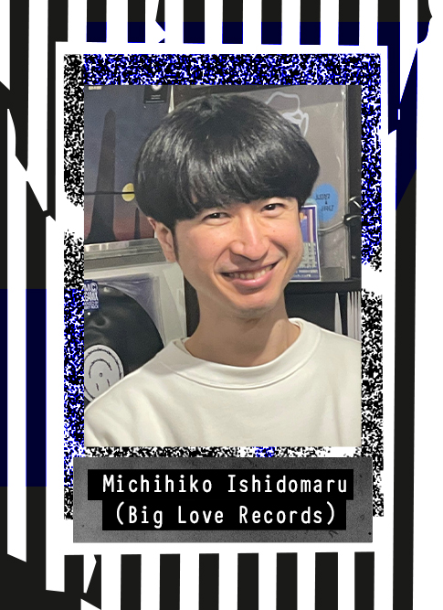 Michihiko Ishidomaru (Big Love Records) 2020