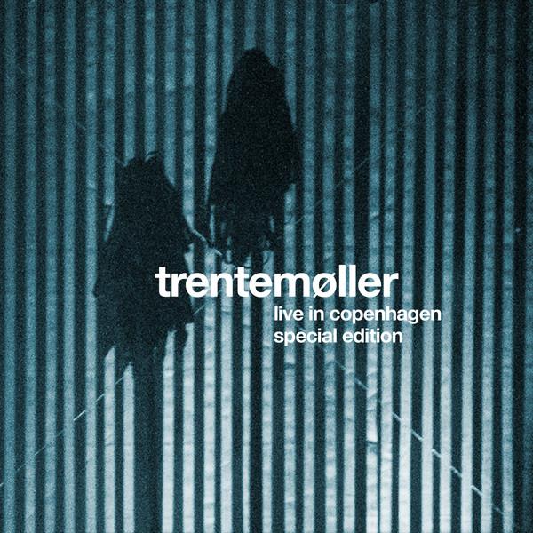 Trentemøller - Live In Copenhagen