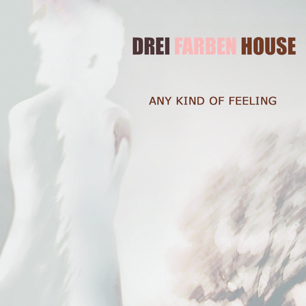 DREI FARBEN HOUSE - Any Kind Of Feeling - Boomkat