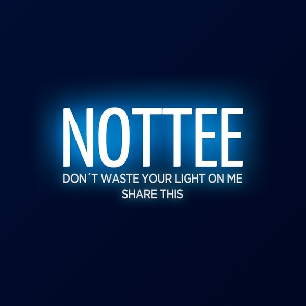 Nottee - Don't Waste Your Light On Me / Share This