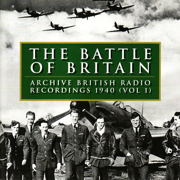 VARIOUS / CD41 - The Battle Of Britain : Archive British Radio Recordings  1940 (Vol 1)