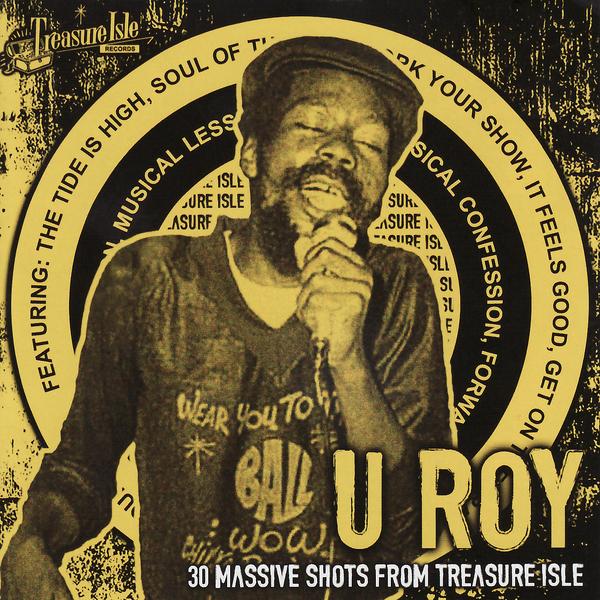 Resultado de imagem para U Roy 30 Massive Shots From Treasure Isle by U Roy(2009)