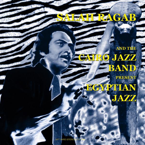 SALAH RAGAB & THE CAIRO JAZZ BAND - Egyptian Jazz - Boomkat