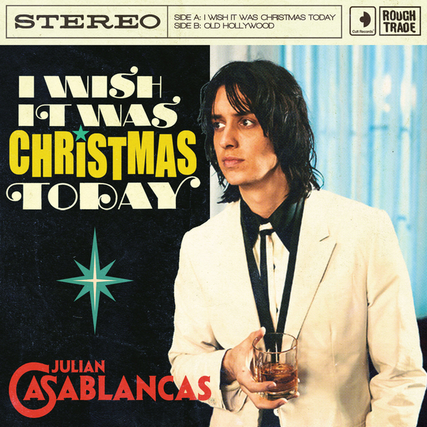 julian casablancas i wish it was christmas today - I Wish It Was Christmas Today Original