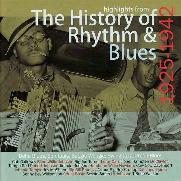 VARIOUS / RHYTHM & BLUES - The History of Rhythm & Blues 1925-1942