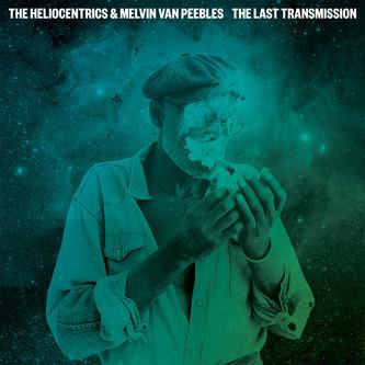 Heliocentrics & Melvin Van Peebles - The Last Transmission (Originals)