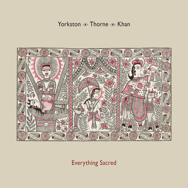 Yorkstonthornekhan everythingsacred