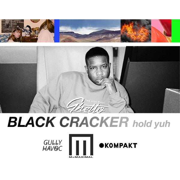 Black Cracker - Hold Yuh