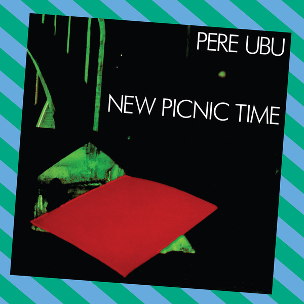Pere ubu new picnic time cover