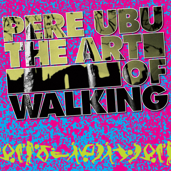 Pere ubu art of walking cover