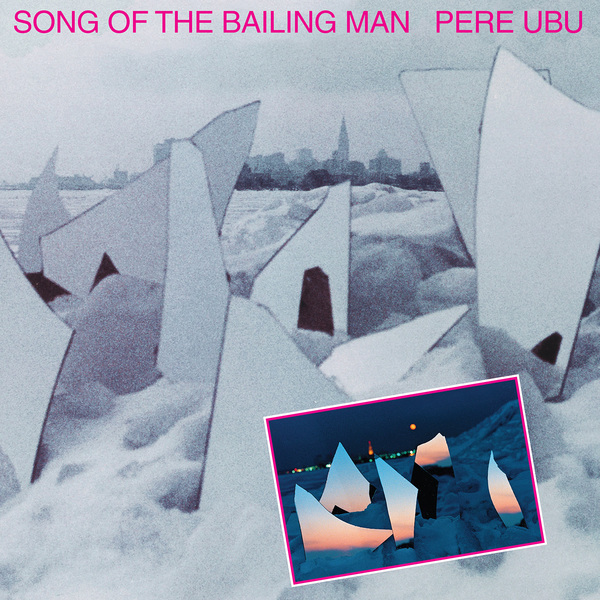 Pere ubu song of the bailing man cover