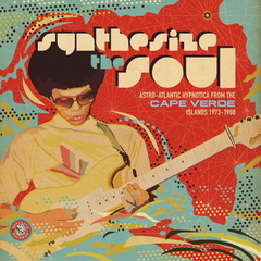 Various artists synthesize the soul astro atlantic hypnotica from the cape verde islands 1973 1988