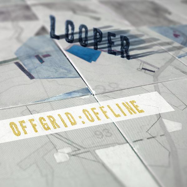 Looper offgrid