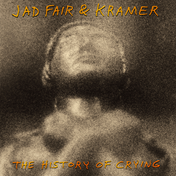 Jadfair historyofcrying