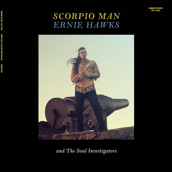Ernie Hawks & The Soul Investigators - Scorpio Man