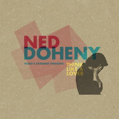 Ned doheny think like a lover mudds extended versions