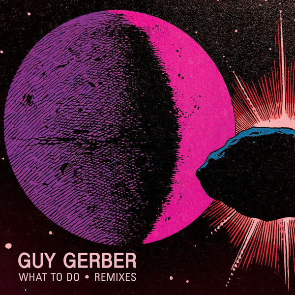 guy gerber what to do remixes ile ilgili görsel sonucu
