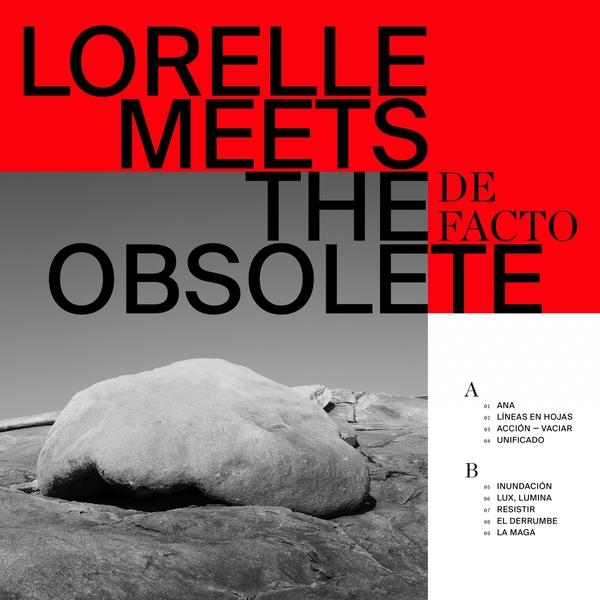 4d56e1548d Lorelle Meets The Obsolete - De Facto - Boomkat