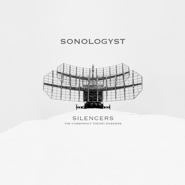 Sonologyst - Silencers: The Conspiracy Theory Dossiers