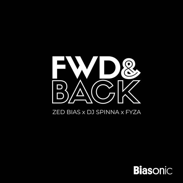 Zed Bias, DJ Spinna & Fyza - Fwd & Back (Remixes)