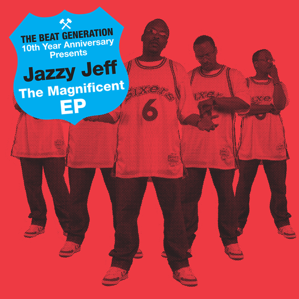 DJ JAZZY JEFF - The Beat Generation 10th Anniversary Presents: The  Magnificent EP