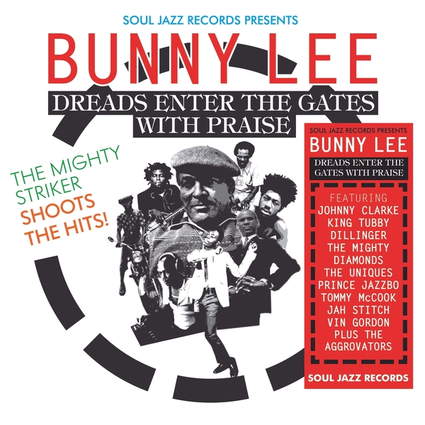 BUNNY LEE - Bunny Lee - Dreads Enter The Gates With Praise: The