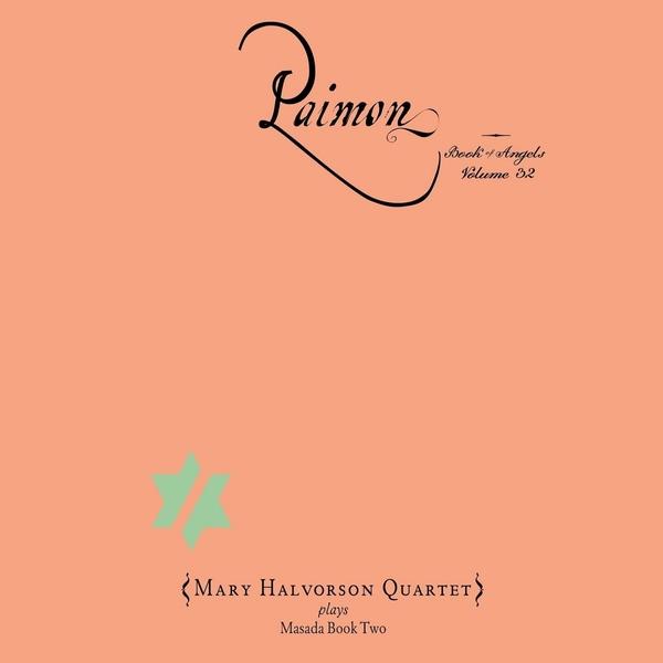 Mary Halvorson Quartet - Paimon: The Book of Angels Volume 32