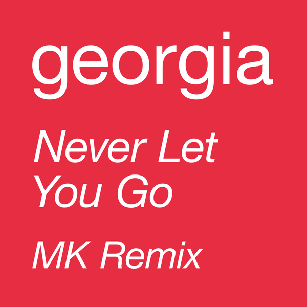 Never Let You Go (MK Remix)