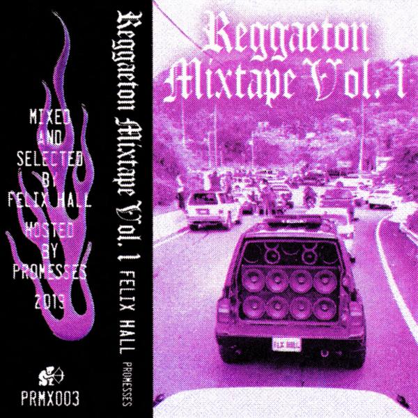 Felix hall   reggaeton mixtape vol 1 artwork