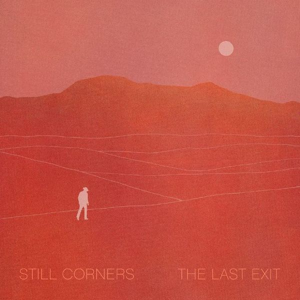 Still Corners - The Last Exit - Boomkat