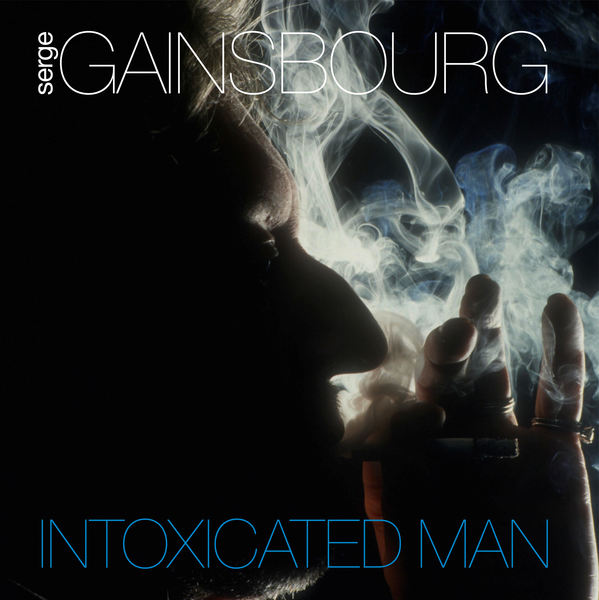 Serge gainsbourg intoxicated man