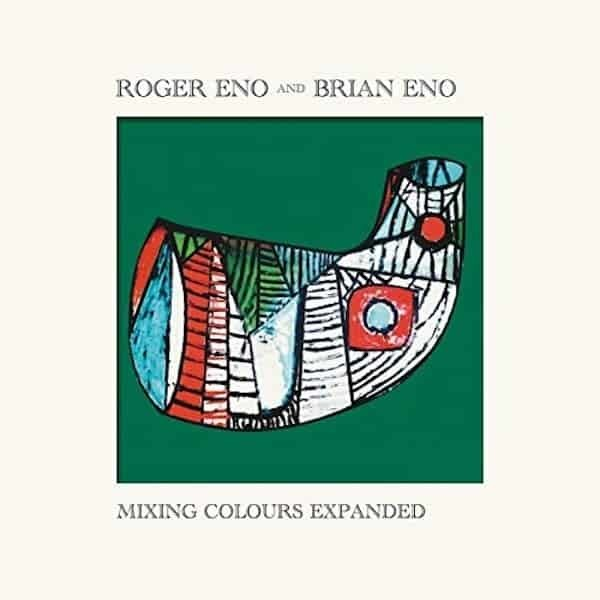 183938 roger eno and brian eno mixing colours expanded