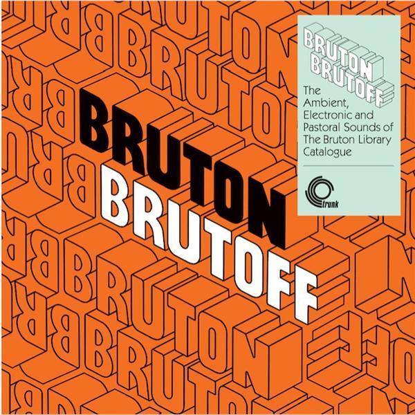 Variousartists brutonbrutoff theambient electronicandpastoralsideofthethebrutonlibrarycatalogue