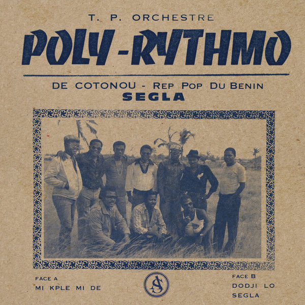 T.P. Orchestre Poly Rythmo De Cotonou Rep Pop Du Benin - Segla - Boomkat