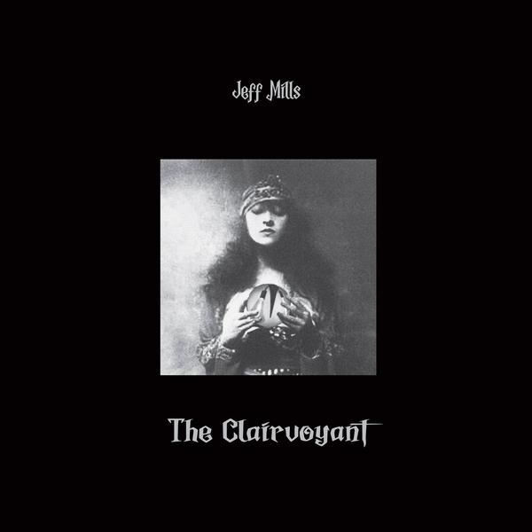 Jeff mills the clairvoyant vinyl new album