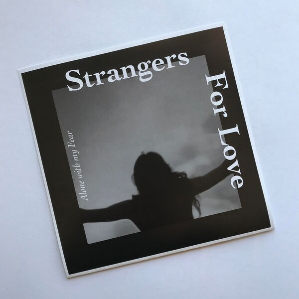 Strangersforlove alonewithmyfear