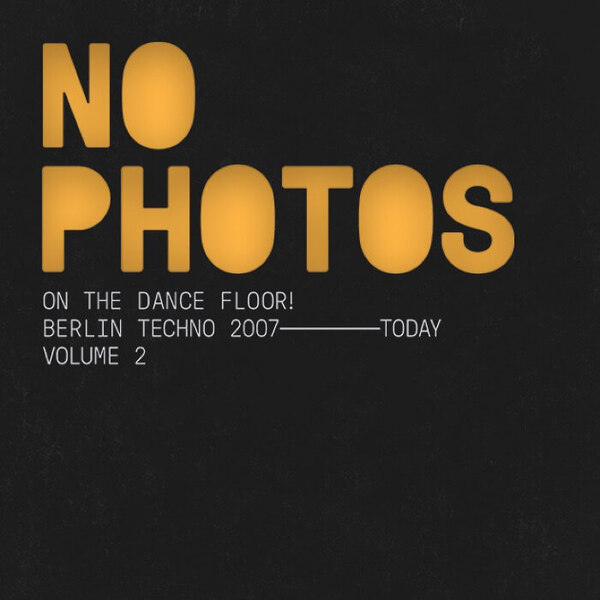 Various no photos on the dancefloor berlin techno 2007 today volume two