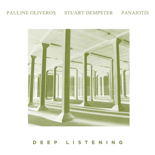Pauline oliveros stuart dempster panaiotis deep listening reissue vinyl