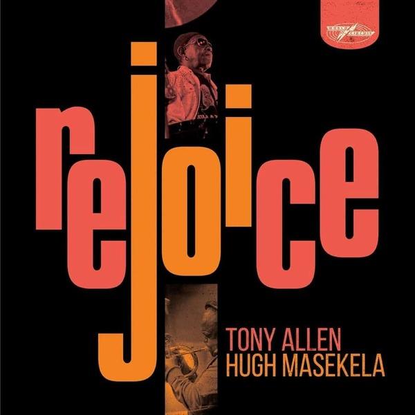 188989 tony allen hugh masekela rejoice special edition