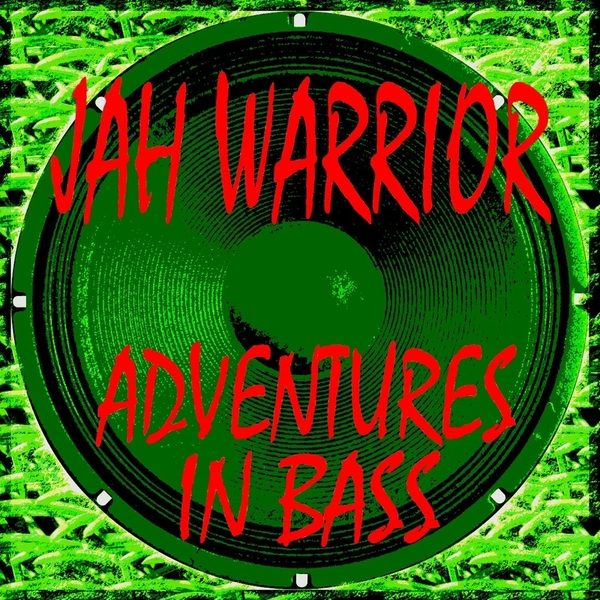 JAH WARRIOR - Adventures In Bass