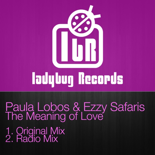 Paula Lobos & Ezzy Safaris - The Meaning of Love